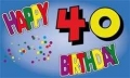 40.Geburtstag Fahne / Flagge 90x150 cm Happy Birthday