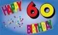 60.Geburtstag Fahne / Flagge 90x150 cm Happy Birthday